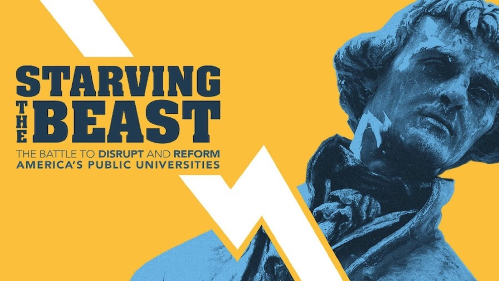 Starving the Beast - The Battle to Disrupt and Reform America's Public Universities